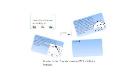 Murder Under The Microscope - Villains Analysis