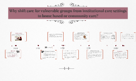 Why shift care for vulnerable groups from institutional care