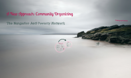 Copy of A New Approach: Community Organizing - The Hungarian Anti Poverty Network