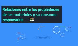 Copy of Copy of Relaciones entre las propiedades de los materiales y su cons