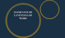 ELEMENTOS DE LA VENTANA DE WORD