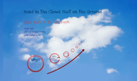 Head in the Cloud, Feet on the Ground