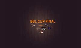Copy of BBL CUP FINAL