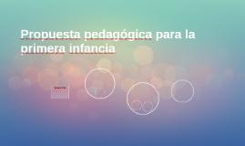Propuesta pedagógica para la primera infancia