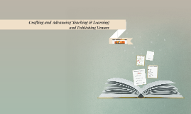 Crafting and Advancing Teaching & Learning and Publishing Venues