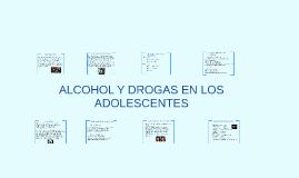 ALCOHOL, TABACO Y DROGAS EN LOS ADOLESCENTES
