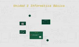 Unidad 2 Informática Básica