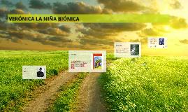 Copy of VERÓNICA LA NIÑA BIÓNICA