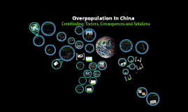 Copy of Overpopulation In China