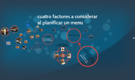Copy of cuatro factores a considerar al planificar un menu