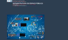 INFRAESTRUTURA DO ESPAÇO PÚBLICO