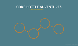 COKE BOTTLE ADVENTURES
