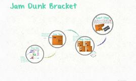 Jam Dunk Bracket