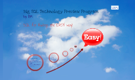 IBM Big SQL Technology Preview Program
