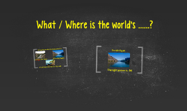 COMMUNICATION: What / Where is the world's ...? (I04)