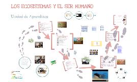 Unidad de Aprendizaje: Los Ecosistemas y el Ser Humano