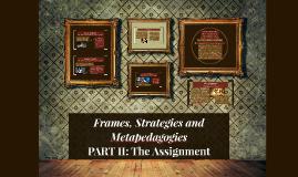 Frames, Strategies and Metapedagogies