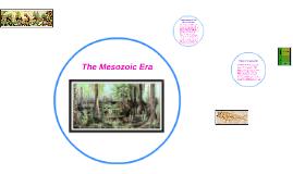 The Mezozoic Era!!