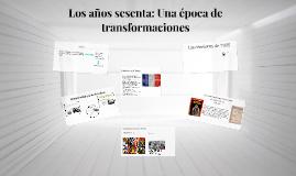 Los años sesenta: Una Época de transformaciones