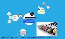 TEMA 3: LOS CONECTORES. CLASES DE PALABRAS (II). GÉNEROS LIT