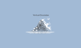 Vertical Circulation