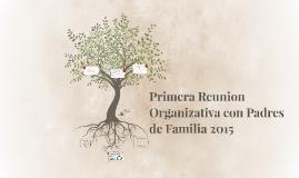 Primera Reunion Organizativa con Padres de Familia 2015