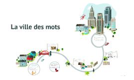 Copy of La ville des mots