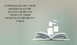 COMPARACION DEL AMOR FRATERNAL ENTRE MANUEL PACHO Y EL VIEJO