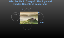 Who Put Me In Charge?: The Joys and Hidden Benefits of Leade