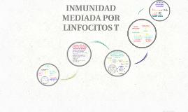 INMUNIDAD MEDIADA POR LINFOCITOS T
