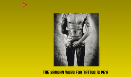 Copy of Samoan Tattoo