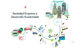 Copy of Sociedad Empresa y Desarrollo Sustentable