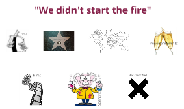 we didn't start the fire