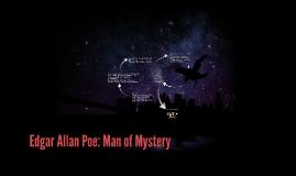 Edgar Allan Poe: Man of Mystery