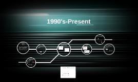 1990's-Present