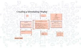 Creating a Stimulating Display