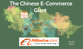 Copy of E-Commerce Case Study : The Chinese E-Commerce Giant---Aliba