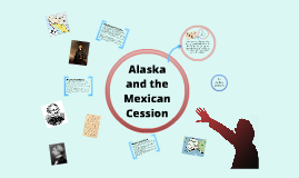 The Mexican Cession and Alaska