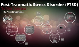 Copy of Post-Traumatic Stress Disorder