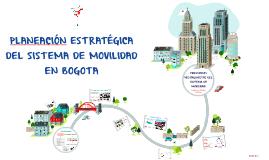 Planeación Estratégica del Sistema de Movilidad en Bogota, Colombia