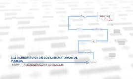 Copy of 1.11 ACREDITACION DE LOS LABORATORIOS DE PRUEBA