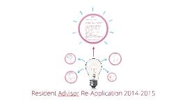 Copy of Resident Advisor Re-Application 2014-2015