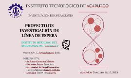 Copy of PROYECTO DE INVESTIGACIÒN DE LÌNEA DE ESPERA