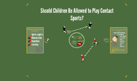 Should Children Be Allowed to Play Contact Sports?