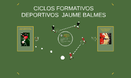 CICLOS FORMATIVOS DEPORTIVOS  JAUME BALMES