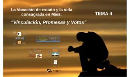 """La Vocación de estado y la vida consagrada en Mies: """"Vincula"""