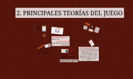 2. PRINCIPALES TEORÍAS DEL JUEGO