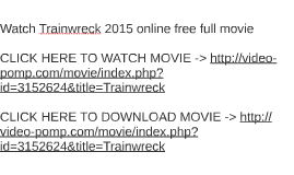 watch trainwreck 2015 online free full movie by jim berry on prezi