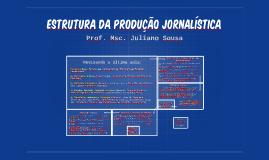 Estrutura da Produção Jornalística