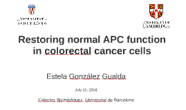 Restoring normal APC function in colorectal cancer cells